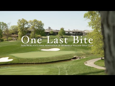'One Last Bite': The inside story of Jack Nicklaus' final Muirfield Village redesign
