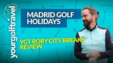 MADRID GOLF HOLIDAYS REVIEW with Rory from Your Golf Travel