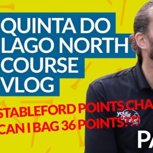 QUINTA DO LAGO NORTH COURSE VLOG REVIEW - Gallery Pressure! Can I keep it going?? [PART 2]