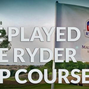 WE PLAYED THE RYDER CUP COURSE! Ryder Cup 2021 Preview with Mark Crossfield & Coach Lockey