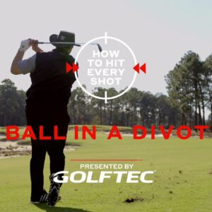 How To Hit Every Shot: Ball In A Divot