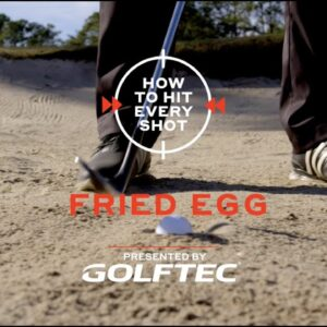 How To Hit Every Shot: Fried Egg