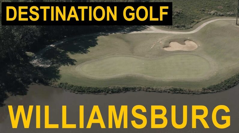 DESTINATION GOLF: WILLIAMSBURG | Part 2: Playing where the pros compete